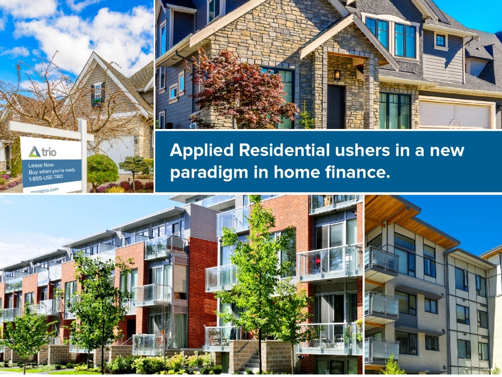 Applied Residential ushers in a new paradigm in home finance